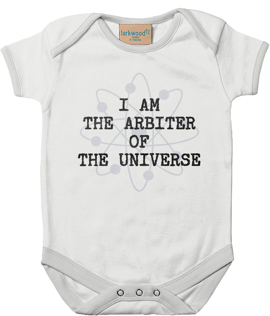 I Am The Arbiter Of The Universe - baby bodysuit