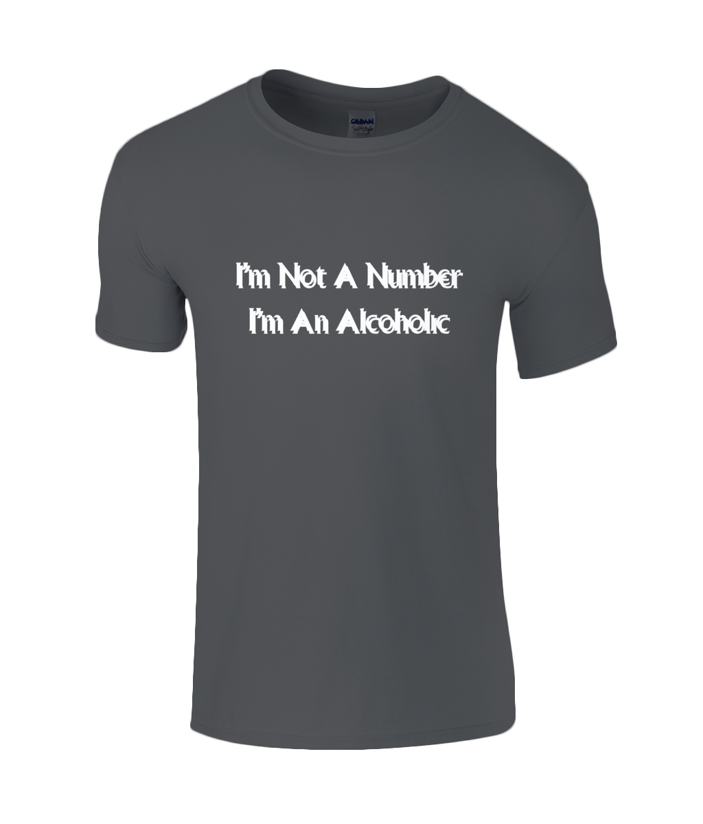 I'm Not A Number I'm An Alcoholic - men's t-shirt