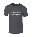 I'm Not A Number I'm Unemployed - men's t-shirt