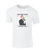 The Name Is Pox, Chicken Pox - youth's t-shirt