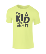 I'm A Kid Deal With It - kid's t-shirt