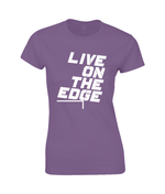 Live On The Edge - women's t-shirt