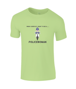 When I Grow Up I Want To Be A Policewoman