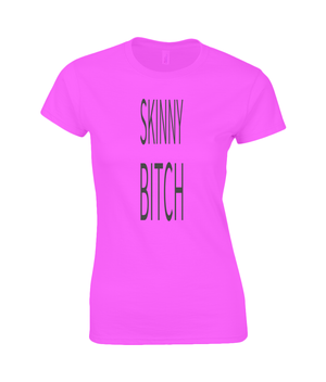Skinny Bitch - women's t-shirt
