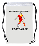 When I Grow Up I Want To Be A Footballer - gym sack