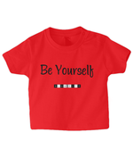 Be Yourself - infant's t-shirt