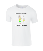 When I Grow Up I Want To Be Like My Mummy - youth's t-shirt