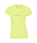 don't even think about it - women's t-shirt