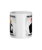 The Name Is Pox, Chicken Pox - mug