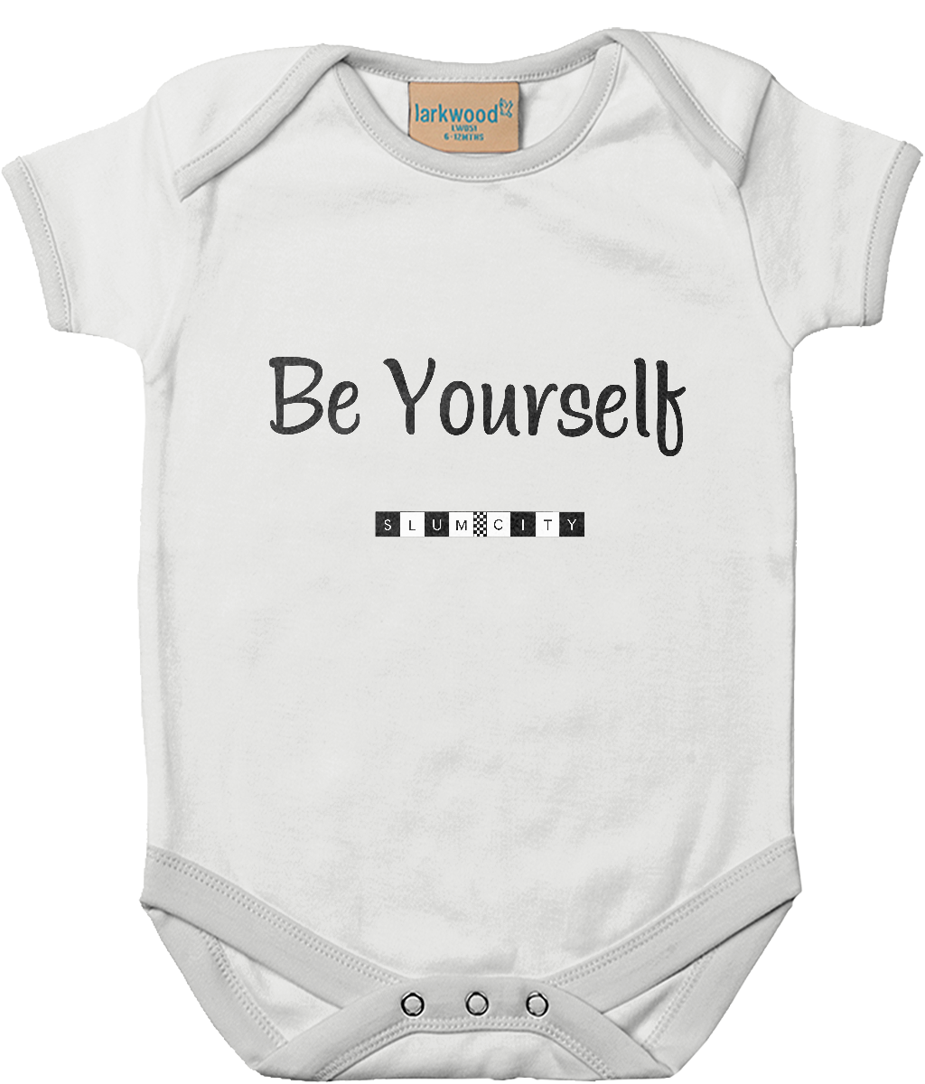 Be Yourself - baby bodysuit