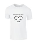 When I Grow Up I Want To Be A Geek - men's t-shirt