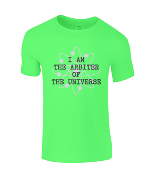 I Am The Arbiter Of The Universe - men's t-shirt