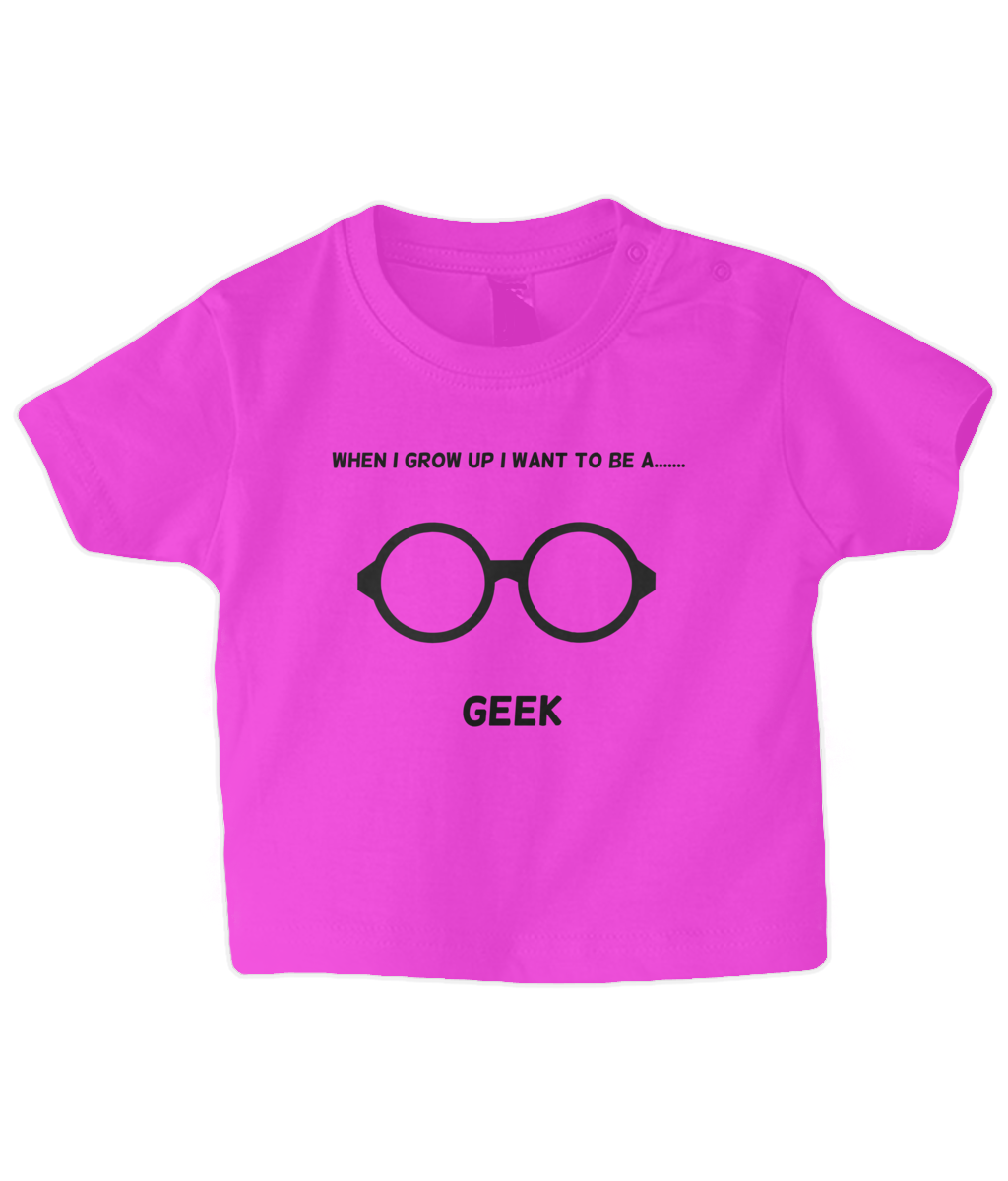 When I Grow Up I Want To Be A Geek - infant's t-shirt