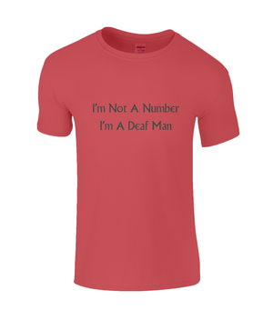 I'm Not A Number I'm A Deaf Man - men's t-shirt