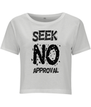 Seek No Approval - women's crop top
