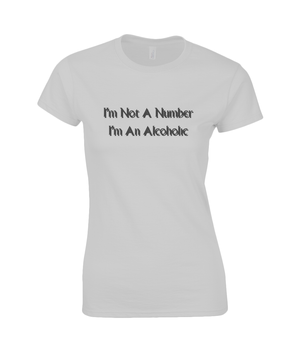 I'm Not A Number I'm An Alcoholic - women's t-shirt