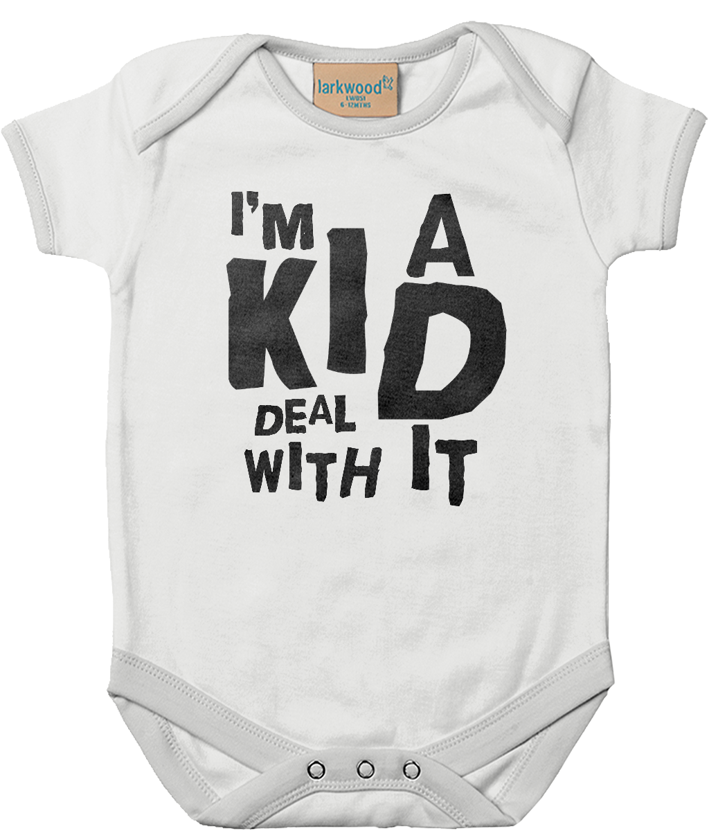 I'm A Kid Deal With It - baby bodysuit