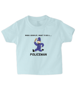 When I Grow Up I Want To Be A Policeman - infant's t-shirt