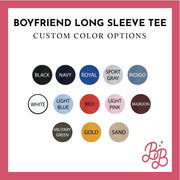 Boyfriend Long Sleeve - Create Your Own - Long Sleeve