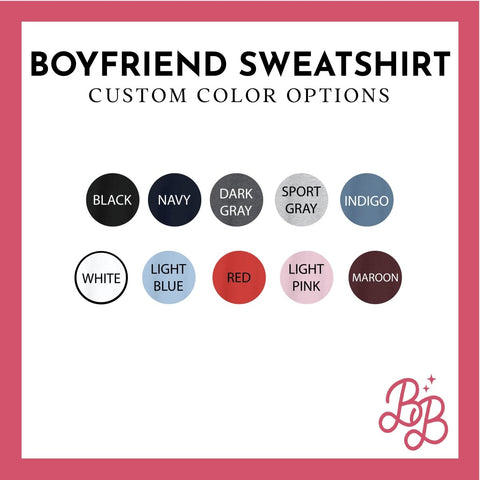 Boyfriend Sweatshirt - Create Your Own - Long Sleeve