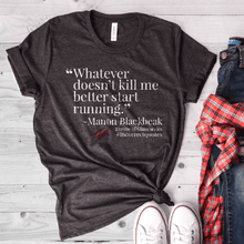 Whatever Doesn't Kill Me Incorrect Quote - [product_tag] Shirt | Blissfully Bookish Company