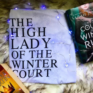 High Lady of the Winter Court - A Court of Thorns and Roses Shirt - Sarah J Maas Tees - Blissfully Bookish