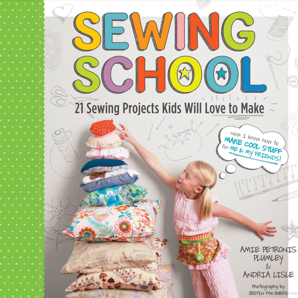 Sewing School: 21 Sewing Projects for Kids