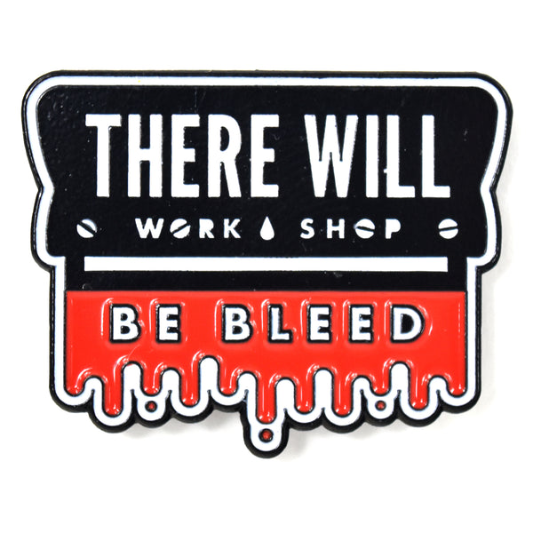 THERE WILL BE BLEED ENAMEL PIN