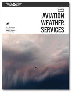 Aviation Weather Services (FAA AC 00-45H, ASA, 2018, Change 1)