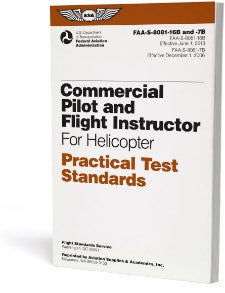 Commercial Pilot and Flight Instructor for Helicopter PTS (FAA-S-8081-16B and -7B, ASA, 2013)