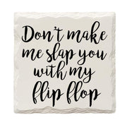 Don't Make Me Slap You With My Flip Flop Drink Coaster Set