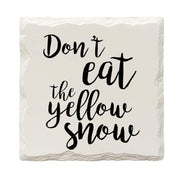 Don't Eat The Yellow Snow Drink Coaster Set