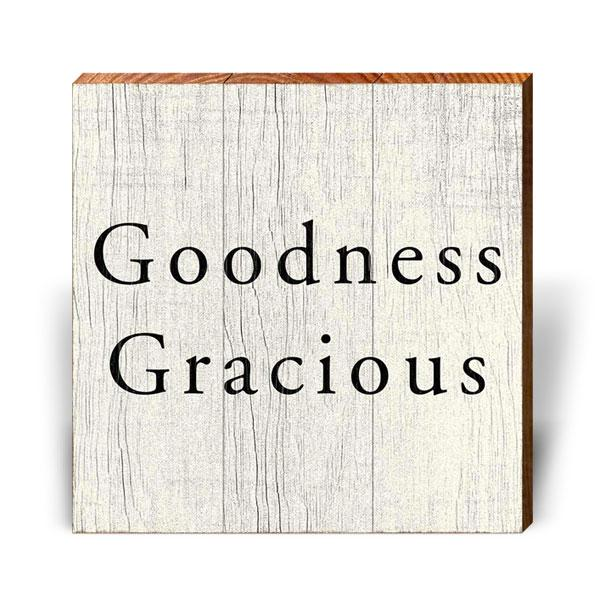 Goodness Gracious-Mill Wood Art