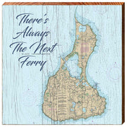 Block Island, New York Navigational Styeld Chart Square 'There's Always The Next Ferry' Wall Art-Mill Wood Art