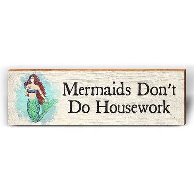 Mermaids Don't Do Housework-Mill Wood Art