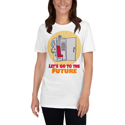 Women Men Go the Future Short-Sleeve Unisex T-Shirt