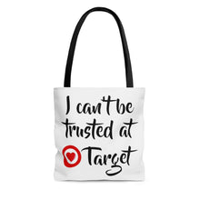 Can't Be Trusted At Target