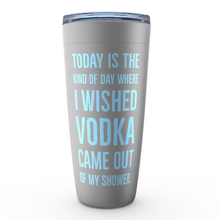 Today Is A Vodka Day