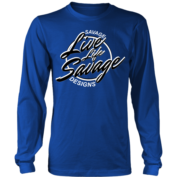 Savage Designs Live Life Savage Calligraphy Black/White Long Sleeve- 9 Colors