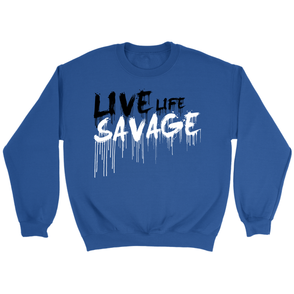Live Life Savage Paint Drip Black/White Sweatshirt- 7 Colors