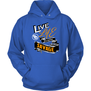 Live Life Everyday Savage White/Black/Gold/Silver Hoodie- 8 Colors
