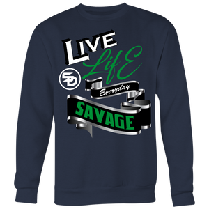 Live Life Everyday Savage White/Black/Green/Silver Sweatshirt- 7 Colors