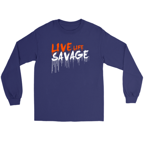 Live Life Savage Paint Drip Orange/White Long Sleeve- 9 Colors