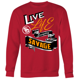 Live Life Everyday Savage White/Black/Gold/Silver Sweatshirt-6 Colors