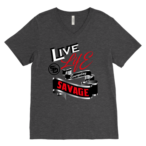 Live Life Everyday Savage White/Black/Red/Silver V-Neck- 4 Colors