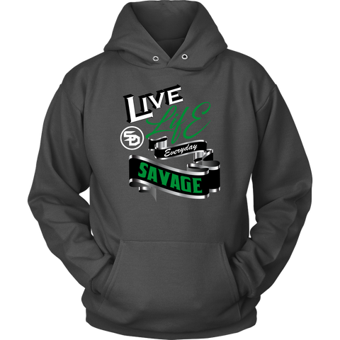 Live Life Everyday Savage White/Black/Green/Silver Hoodie- 6 Colors