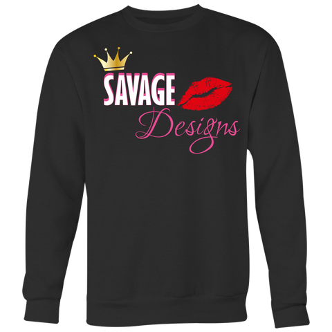 Savage Designs Lil Queen 2 Sweatshirt- 6 Colors