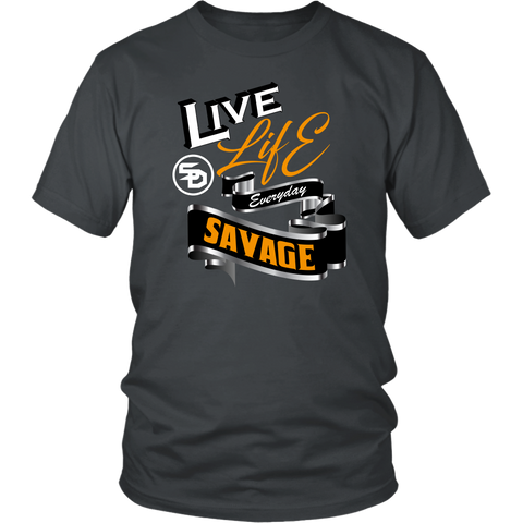 Live Life Everyday Savage White/Black/Gold/Silver- 7 Colors