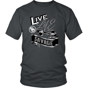 Live Life Everyday Savage White/Black/Grey/Silver- 7 Colors