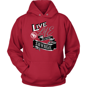 Live Life Everyday Savage White/Black/Grey/Silver Hoodie- 7 Colors